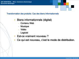 Transformation des produits: Cas des biens informationnels