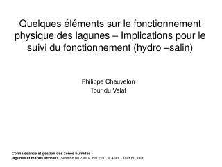 Quelques  l ments sur le fonctionnement physique des lagunes   Implications pour le suivi du fonctionnement hydro  salin