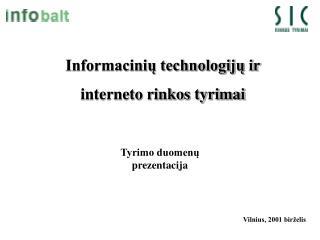 Informacinių technologijų ir  interneto rinkos tyrimai