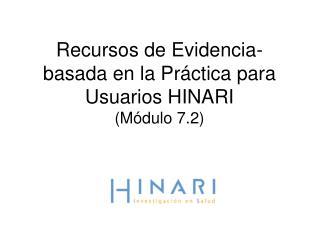 Recursos de Evidencia-basada en la Pr á ctica para Usuarios HINARI (Módulo 7.2)