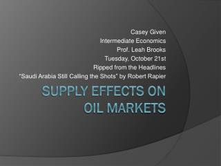 Supply Effects on  Oil Markets