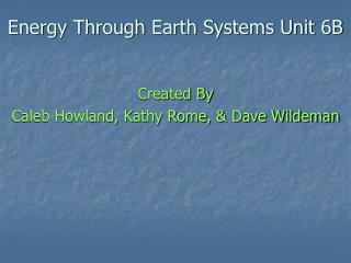 Energy Through Earth Systems Unit 6B