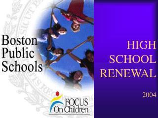 HIGH SCHOOL RENEWAL 2004