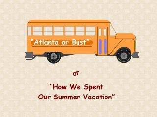 """Atlanta or Bust"""