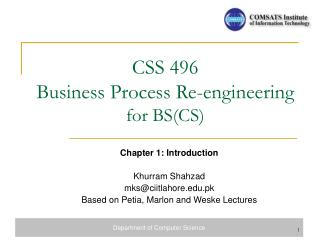 CSS 496  Business Process Re-engineering  for BS(CS)