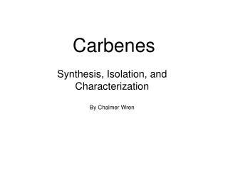 Carbenes