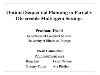 Optimal Sequential Planning in Partially Observable Multiagent Settings