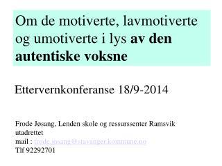 Frode Jøsang, Lenden skole og ressurssenter Ramsvik utadrettet