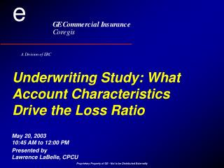 Underwriting Study: What Account Characteristics Drive the Loss Ratio