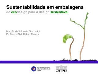 Sustentabilidade em embalagens do  eco design para o design  sustentável