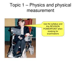 Topic 1 � Physics and physical measurement