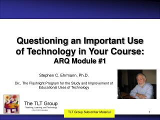 Questioning an Important Use of Technology in Your Course: ARQ Module #1