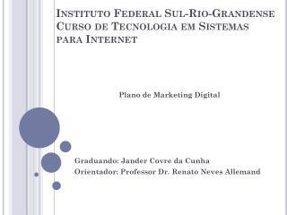 Instituto Federal Sul-Rio-Grandense Curso de Tecnologia em Sistemas para Internet
