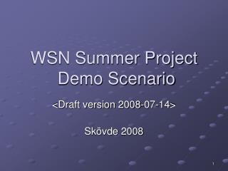 WSN Summer Project  Demo Scenario