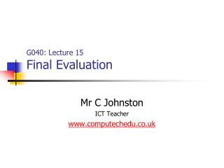 G040: Lecture 15 Final Evaluation