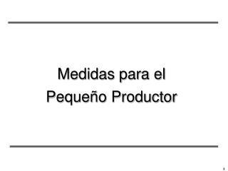 Medidas para el Pequeño Productor
