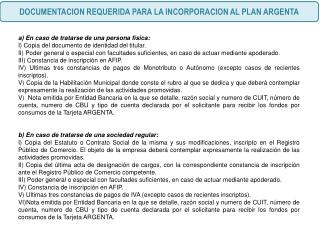 DOCUMENTACION REQUERIDA PARA LA INCORPORACION AL PLAN ARGENTA