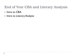 End of Year CBA and Literary Analysis