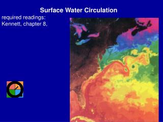 Surface Water Circulation required readings:  Kennett, chapter 8,