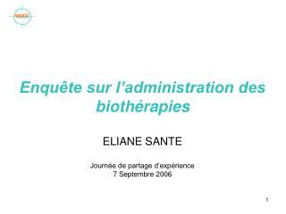 Enquête sur l'administration des biothérapies ELIANE SANTE Journée de partage d'expérience