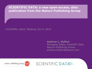 Scientific Data:  a new open-access, data publication from the Nature  P ublishing  G roup