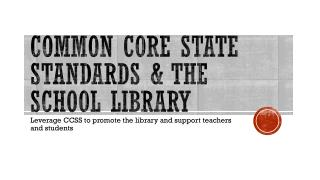 Common Core State Standards & The School Library
