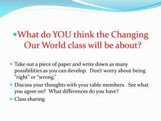 What do YOU think the Changing Our World class will be about?