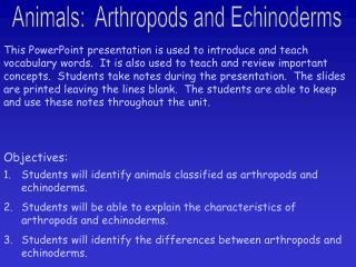 Animals:  Arthropods and Echinoderms