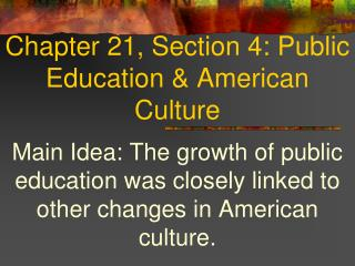 Chapter 21, Section 4: Public Education & American Culture