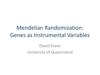 Mendelian  Randomization: Genes as Instrumental Variables