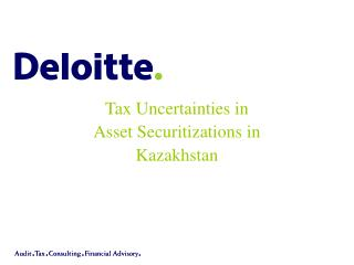 Tax Uncertainties in  Asset Securitizations in  Kazakhstan