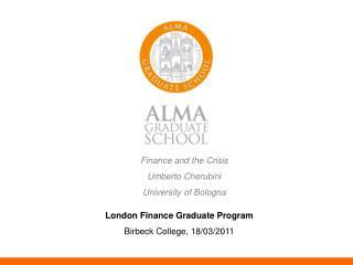 Finance and the Crisis Umberto Cherubini University of Bologna