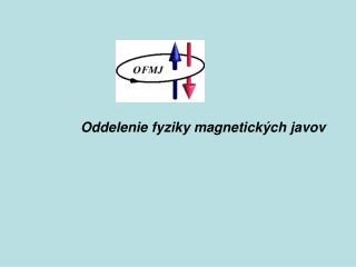 Oddelenie fyziky magnetick �ch javov