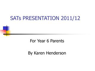 SATs PRESENTATION 2011/12