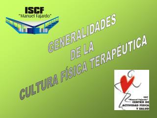 GENERALIDADES  DE LA  CULTURA FÍSICA TERAPÉUTICA