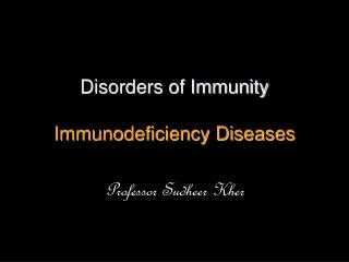 Disorders of Immunity Immunodeficiency Diseases