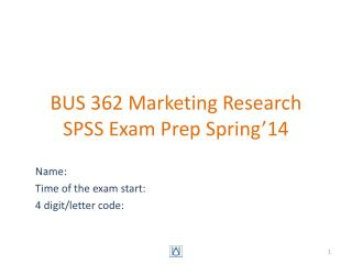 BUS 362 Marketing Research SPSS Exam  Prep Spring'14