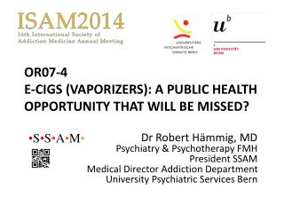 OR07-4 E-CIGS (VAPORIZERS): A PUBLIC HEALTH OPPORTUNITY THAT WILL BE MISSED?