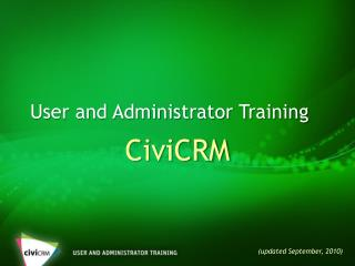 User and Administrator Training