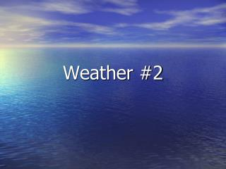 Weather #2