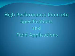 High Performance Concrete  Specifications  and   Field Applications