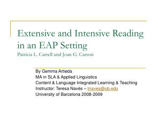 Extensive and Intensive Reading in an EAP Setting Patricia L. Carrell and Joan G. Carson