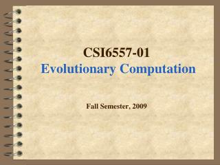 CSI6557-01  Evolutionary Computation