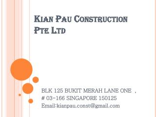 Kian  Pau Construction  Pte  Ltd
