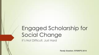 Engaged Scholarship  for  Social Change