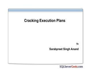 Cracking Execution Plans By Sarabpreet  Singh  Anand