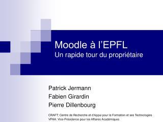 Moodle à l'EPFL Un rapide tour du propriétaire