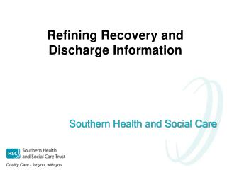 Refining Recovery and Discharge Information