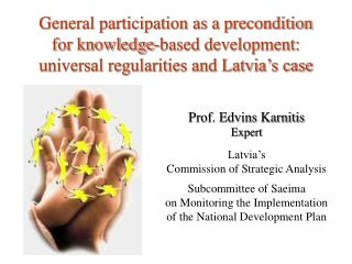 Prof. Edvins Karnitis Expert Latvia's  Commission of Strategic Analysis Subcommittee of Saeima