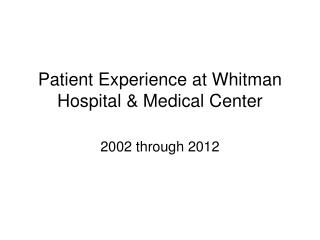 Patient Experience at Whitman Hospital & Medical Center